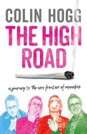 The High Road: A Journey to the New Frontier of Cannabis book image