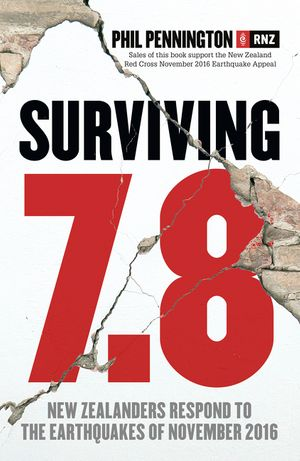 Surviving 7.8: New Zealanders Respond to the Earthquakes of November 2016 book image