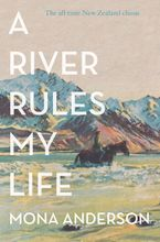 A River Rules My Life - Mona Anderson