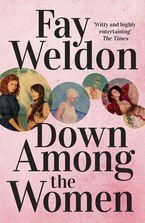 Fay Weldon - Down Among the Women