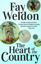 Fay Weldon - The Heart of the Country
