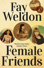 Fay Weldon - Female Friends