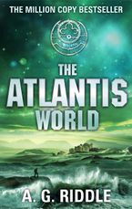 The Atlantis World - A.G. Riddle