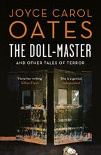 The Doll Master and Other Tales of Terror - Joyce Carol Oates