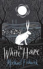 Michael Fishwick - The White Hare