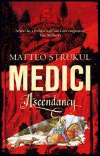 The Medici Chronicles - Matteo Strukul