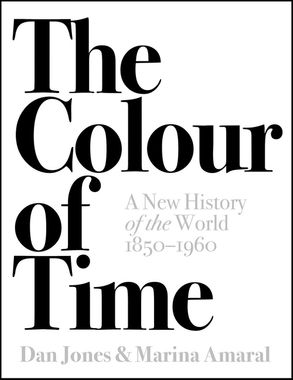 Cover image - The Colour of Time: A New History of the World, 1850-1960