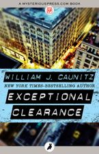 Exceptional Clearance - William J. Caunitz