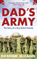 Dad's Army: The Story of a Very British Comedy Paperback  by Graham McCann