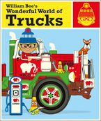 William Bee's Wonderful World of Trucks - William Bee