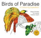 Birds of Paradise: A Colouring Expedition - Tim Laman