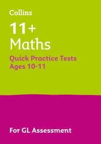 collins-11-practice-11-maths-quick-practice-tests-age-10-11-year-6-for-the-2021-gl-assessment-tests
