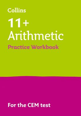 Collins 11+ Practice – 11+ Arithmetic Practice Workbook: For the 2021 CEM Tests