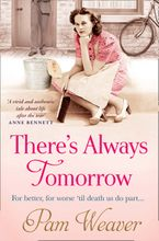 There's Always Tomorrow Paperback  by Pam Weaver