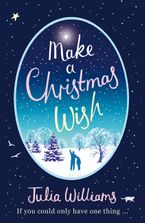 Make A Christmas Wish Paperback  by Julia Williams