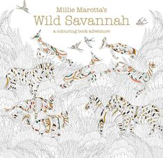 Millie Marottas Wild Savannah: A Colouring Book Adventure