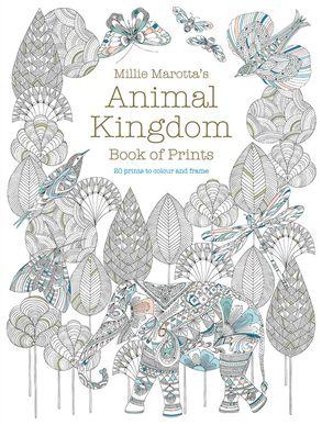 Millie Marottas Animal Kingdom Book Of Prints To Colour And