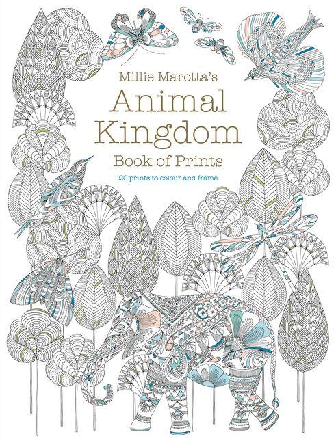 Millie Marottas Animal Kingdom Book Of Prints To Colour And Frame
