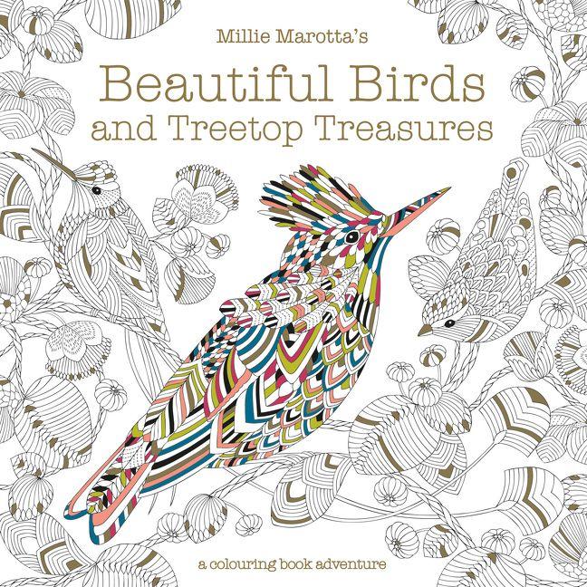 Millie Marottas Beautiful Birds And Treetop Treasures A Colouring BookAdventure