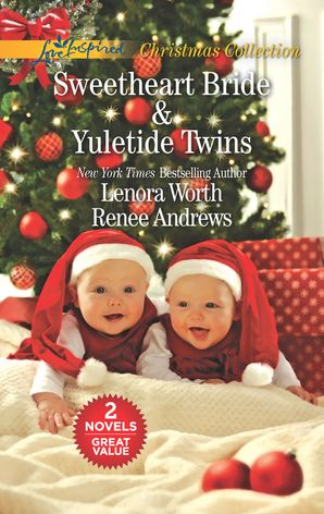 Sweetheart Bride/Yuletide Twins eBook  by Lenora Worth