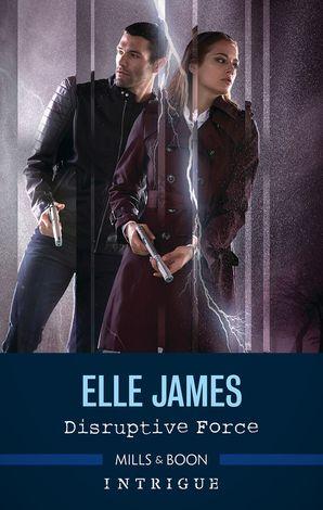 Disruptive Force eBook  by Elle James