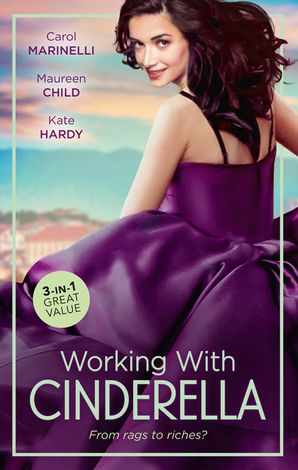 Working With Cinderella/Beholden to the Throne/The Lone Star Cinderella/His Shy Cinderella eBook  by Maureen Child