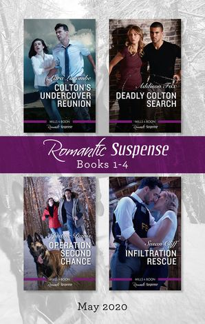 Romantic Suspense Box Set 1-4 May 2020/Colton's Undercover Reunion/Deadly Colton Search/Operation Second Chance/Infiltration Rescu eBook  by Justine Davis