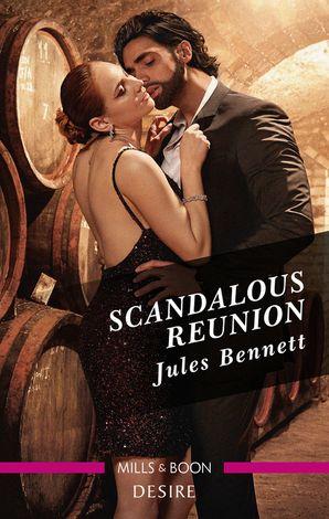 Scandalous Reunion eBook  by Jules Bennett
