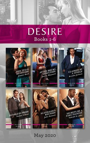 Desire Box Set 1-6 May 2020/Her Texas Renegade/After Hours Seduction/Claimed by a Steele/Ruthless Pride/Scandalous Reunion/Secrets eBook  by Joanne Rock