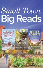 Small Town, Big Reads Collection/Snow Angel Cove/The Shop on Blossom Street/Sweet Dreams on Center Street