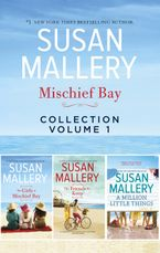 Mischief Bay Collection Volume 1/The Girls of Mischief Bay/The Friends We Keep/A Million Little Things