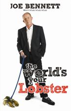 Joe Bennett - World's Your Lobster