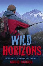 Wild Horizons Paperback  by Greig Caigou