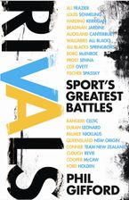 Rivals: Sports Greatest Battles Paperback  by Phil Gifford