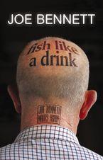 Joe Bennett - Fish Like A Drink