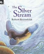 The Silver Stream - Robert Roennfeldt