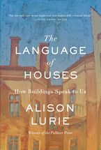 The Language of Houses Hardcover  by Alison Lurie