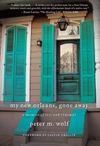 My New Orleans, Gone Away Paperback  by Peter M. Wolf