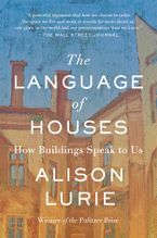 The Language of Houses Paperback  by Alison Lurie