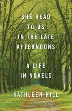 She Read to Us in The Late Afternoons Hardcover  by Kathleen Hill