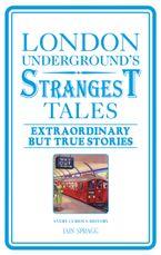 London Underground's Strangest Tales - Iain Spragg