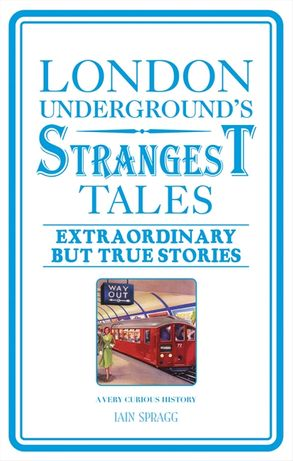 Cover image - London Underground's Strangest Tales