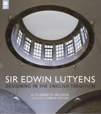 Elizabeth Wilhide - Sir Edwin Lutyens: Designing in the English Tradition