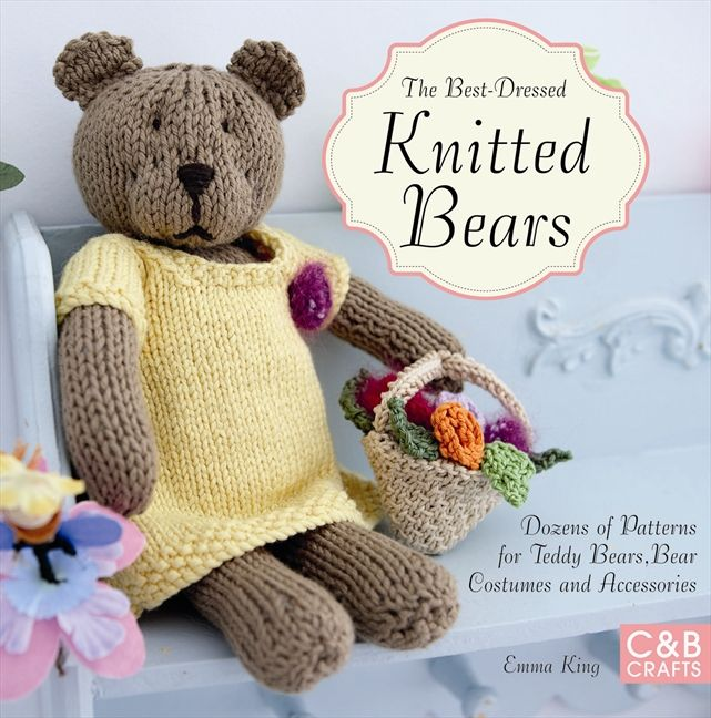 The Best Dressed Knitted Bears Dozens Of Patterns For Teddy Bears