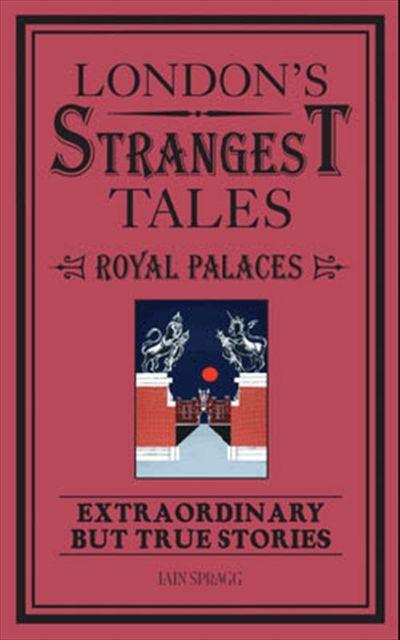 London's Strangest: The Royal Palaces