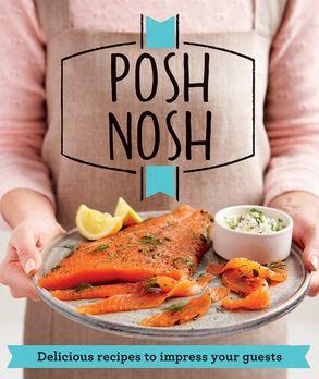 Posh nosh delicious recipes that will impress your guests harper cover image posh nosh delicious recipes that will impress your guests forumfinder Choice Image