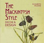 Elizabeth Wilhide - The Mackintosh Style Decor & Design