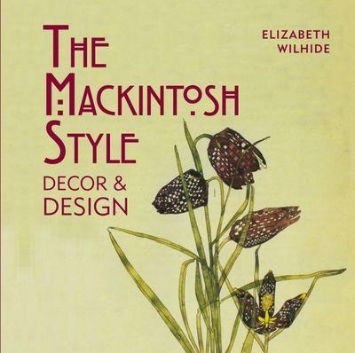 The Mackintosh Style Decor & Design