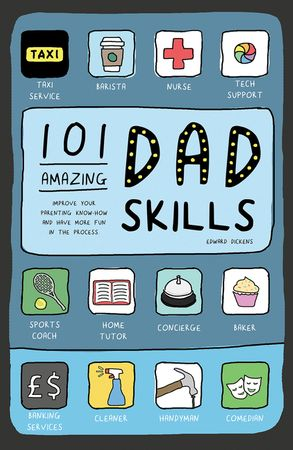 Cover image - 101 Amazing Dad Skills: Improve Your Parenting Know-How and Have More Fun in the Process