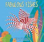Fabulous Fishes - Susan Stockdale